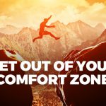 Get Out of Your Comfort Zone – ...