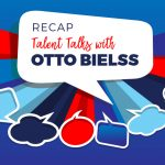 Recap: Talent Talks with Otto Bielss