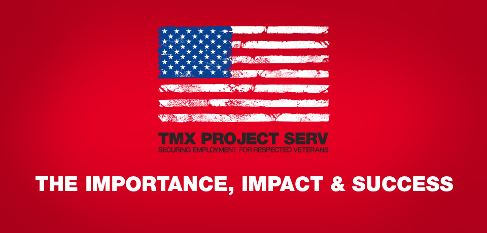 TMX Project SERV: Veteran Hiring Event!