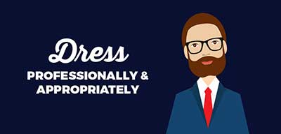 Dress Professionally