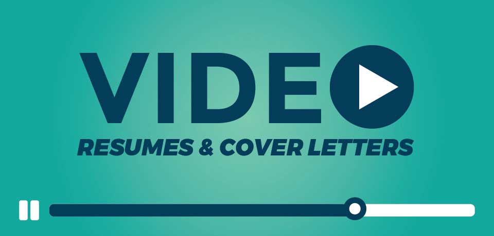 Video Resumes & Cover Letters: The Way of the Future, or Just a Fad?