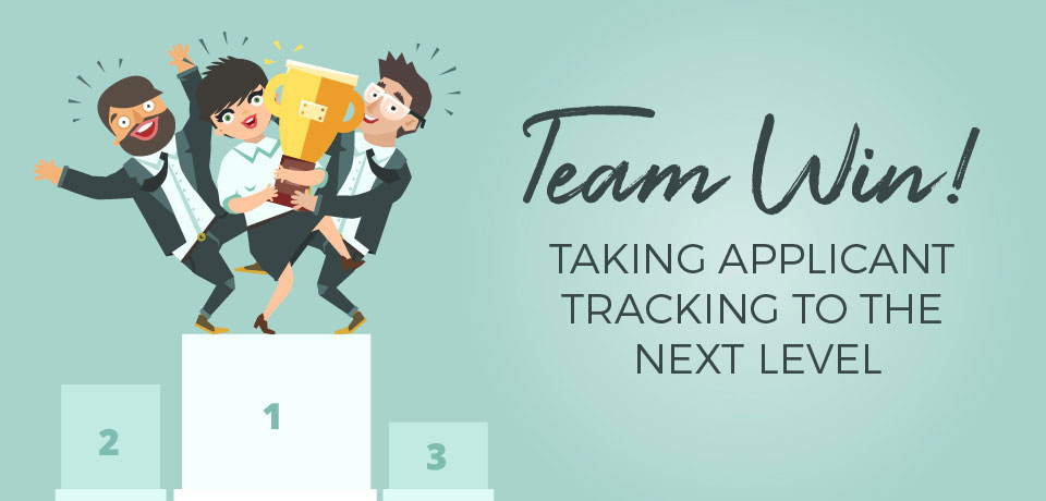 Team Win! Taking Applicant Tracking to the Next Level