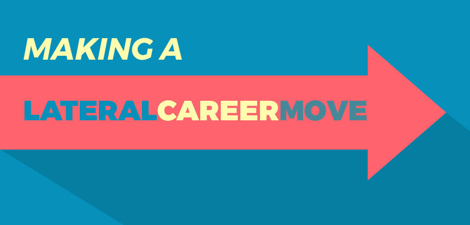 Making a Lateral Career Move