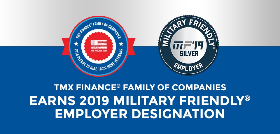 TMX Finance® Family of Companies Earns  2019 Military Friendly® Employer Designation