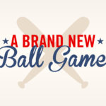A Brand New Ball Game