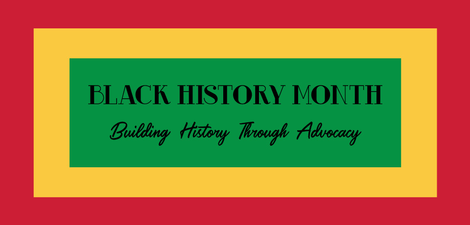 Building History Through Advocacy