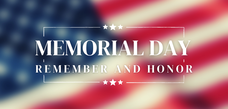 Memorial Day – A Day of Remembrance
