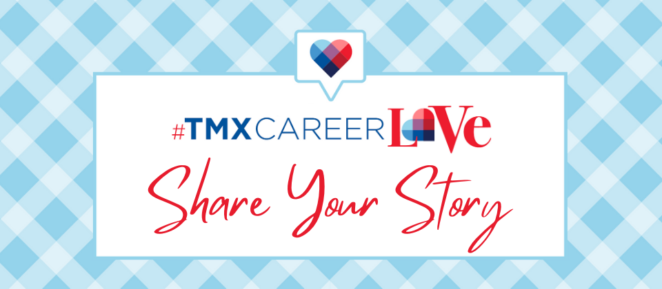 #TMXCareerLove – Share Your Story