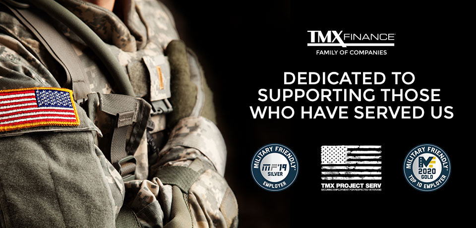 Your Military Experience Works at TMX Finance Family of Companies