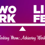 From One Working Mom: Achieving ...